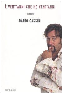 Dario Cassini: E' vent'anni che ho vent'anni